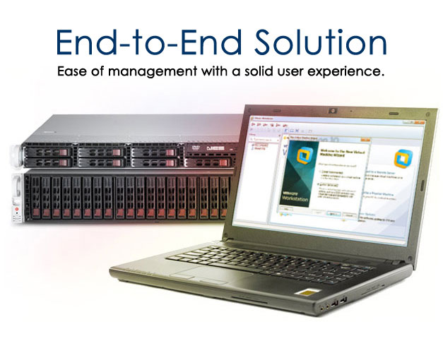 End-to-End Soliution: ease of management with a solid user experience.