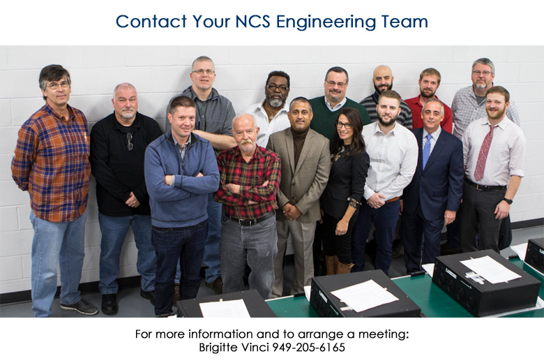 Contact Your NCS Engineering Team. For more information and to arrange a meeting: Brigitte Vinci 949-205-6165